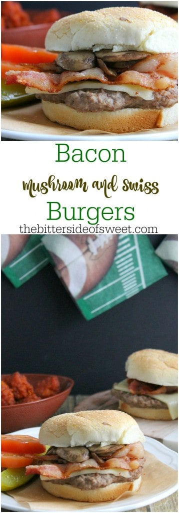#Ad Bacon Mushroom and Swiss Burgers   The Bitter Side of Sweet #GameDayFavs
