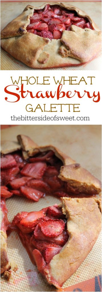 Whole Wheat Strawberry Galette | The Bitter Side of Sweet