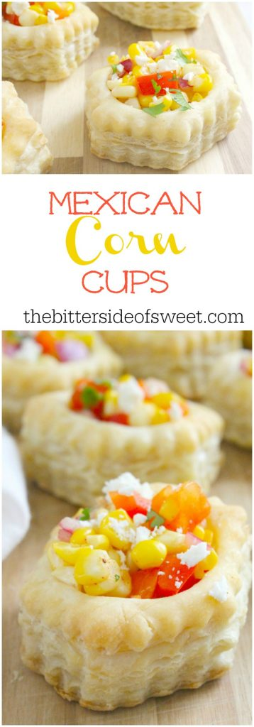 Mexican Corn Cups   The Bitter Side of Sweet
